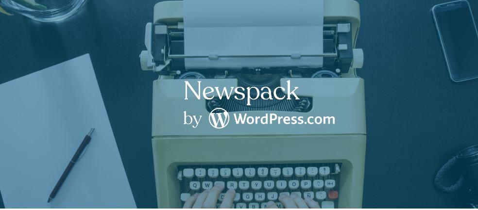 谷歌与WordPress母公司开发新闻发布平台Newspack