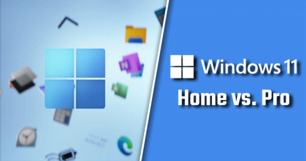 [科普] Windows 11专业版和家庭版有啥区别?如何升级到Win11专业版?